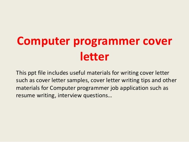 Good Computer Programmer Cover Letter This Ppt File Includes Useful Materials  For Writing Cover Letter Such As ...