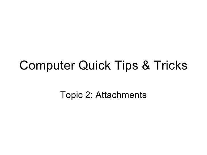 Computer Quick Tips & Tricks Topic 2: Attachments