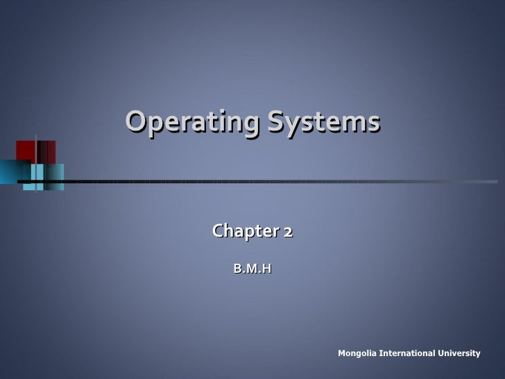 Operating Systems Chapter 2 B.M.H