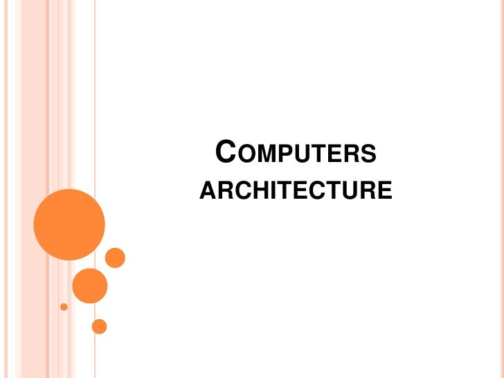 Computers architecture <br />