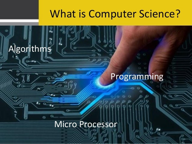 what is computer science Computer science read all the latest developments in the computer sciences including articles on new software, hardware and systems.