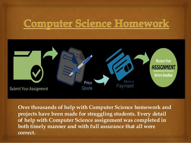 homework on computer science Ap's high school computer science a course is a rigorous, college-level class that provides an opportunity to gain the skills and experience colleges recognize.