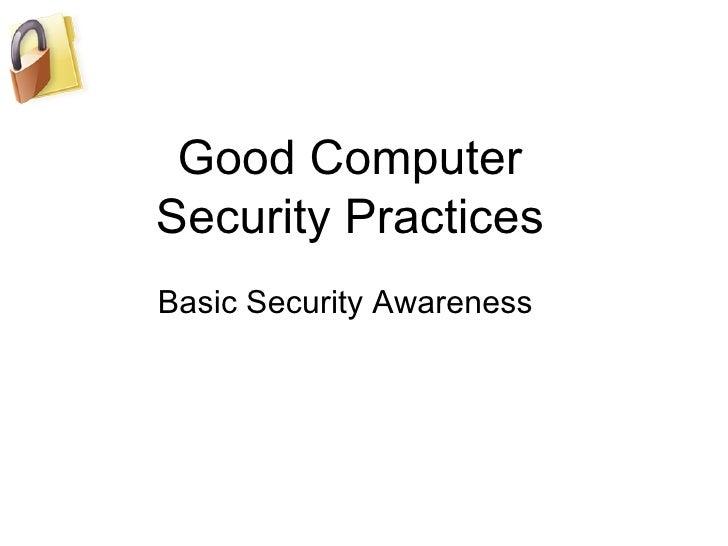 Good Computer Security Practices Basic Security Awareness