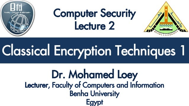 Classical Encryption Techniques 1 Classical Encryption Techniques 1