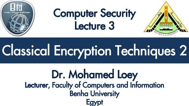 Classical Encryption Techniques 2 Classical Encryption Techniques 2