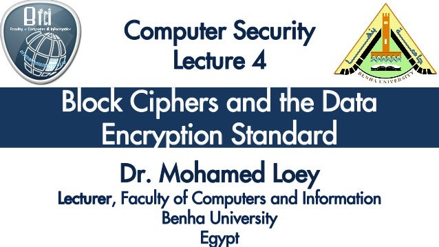 Classical Encryption Techniques Block Ciphers and the Data Encryption Standard