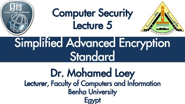 Simplified Advanced Encryption Standard Simplified Advanced Encryption Standard