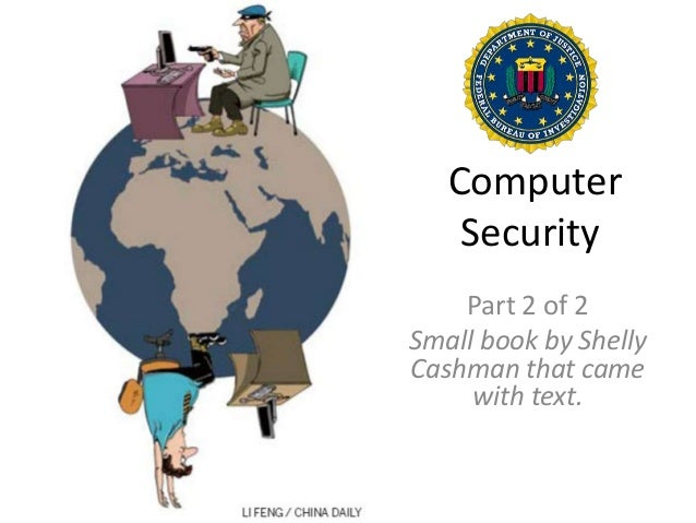 Computer Security Part 2 of 2 Small book by Shelly Cashman that came with text.