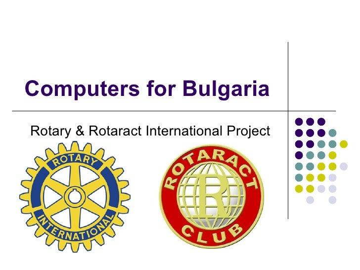 Computers for Bulgaria Rotary & Rotaract International Project