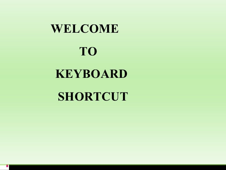 WELCOME   TO   KEYBOARD    SHORTCUT   KEYS