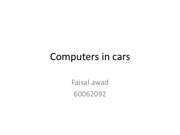 Computers in cars<br />Faisal awad<br />60062092<br />