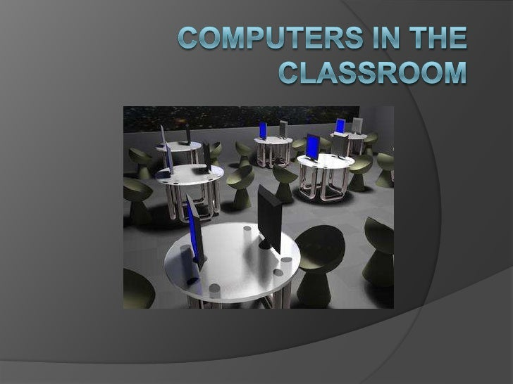 Computers In The Classroom<br />