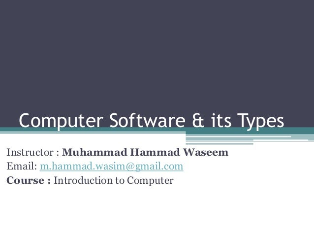 software and its types This list of software and hardware (below) is used by the it service center and  dedicated desktop support to guide their responses to  type of software.