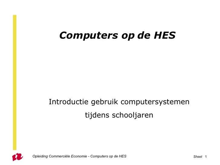 Computers op de HES  Introductie gebruik computersystemen tijdens schooljaren