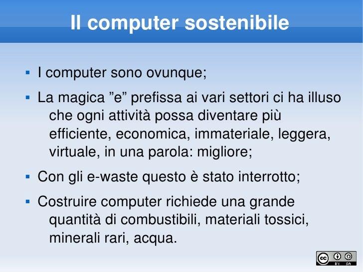 "Ilcomputersostenibile         Icomputersonoovunque;        Lamagica""e""prefissaaivarisettoricihailluso    ..."