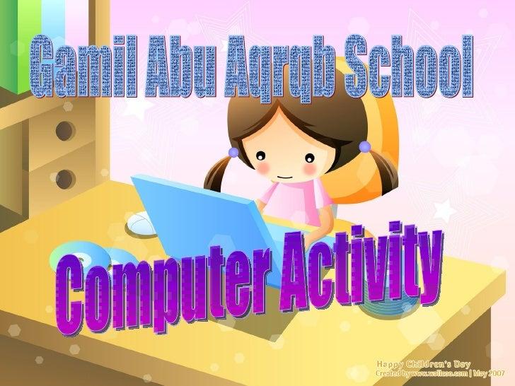 Gamil Abu Aqrqb School Computer Activity