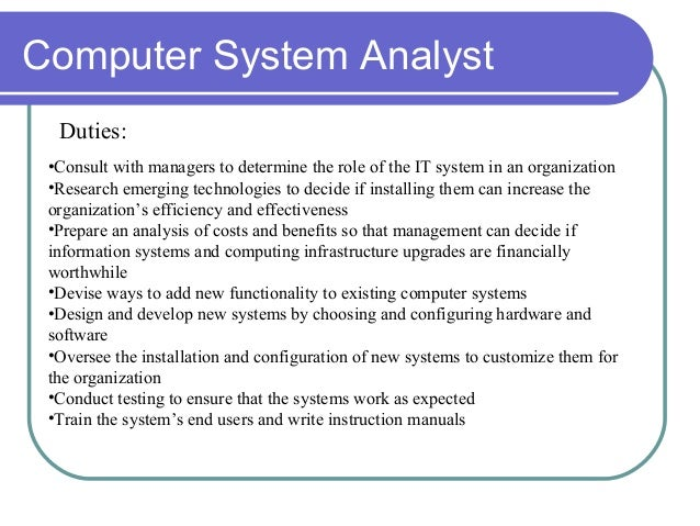 the role of a computer system analyst System analyst understand both  system analysis and computer  and proper motivation to use the system analyst plays an important role in acting as.
