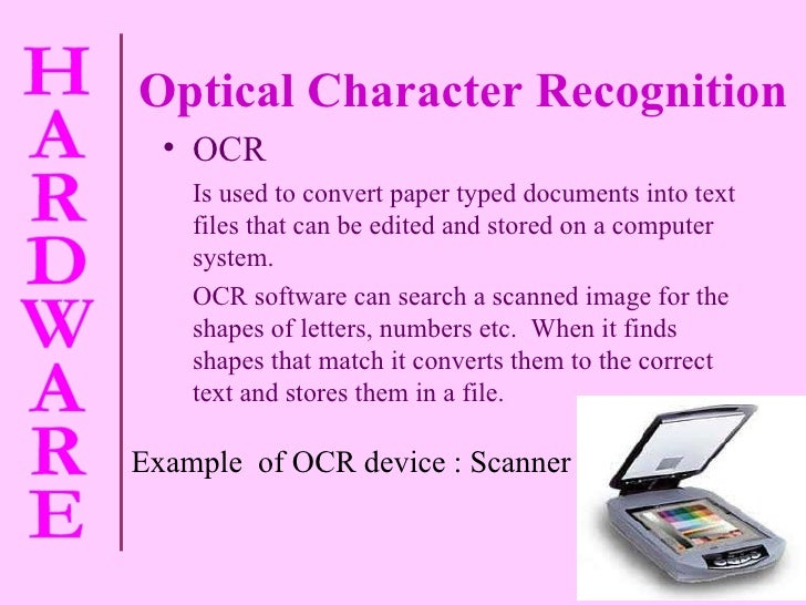 Optical Character Recognition <ul><li>OCR </li></ul><ul><li>Is used to convert paper typed documents into text files that ...