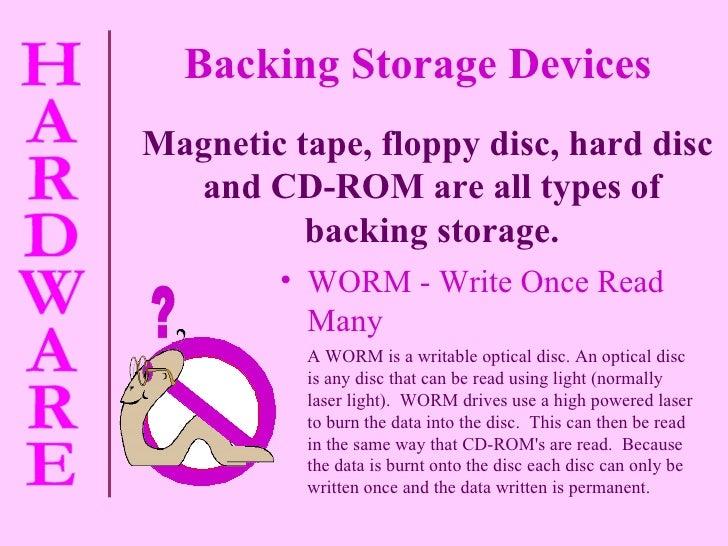 <ul><li>WORM - Write Once Read Many </li></ul><ul><li>A WORM is a  writable optical disc. An optical disc is any disc that...