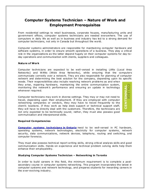 Computer Systems Technician – Nature of Work and Employment Prerequisites From residential settings to retail businesses, ...