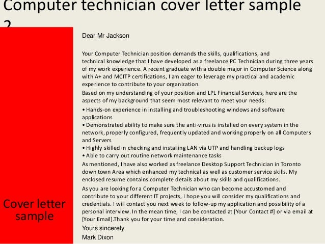 computer tech cover letter Senior computer service technician: november 2004 - present, thomas computer service, inc, charlotte, nc manage a team of 13 pc techs, in-house and remote contractors facilitate on-site consulting training for pc techs.
