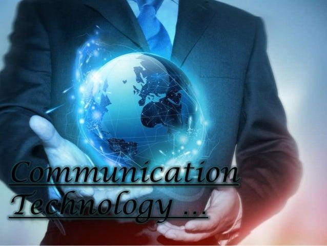 Communication Technology …
