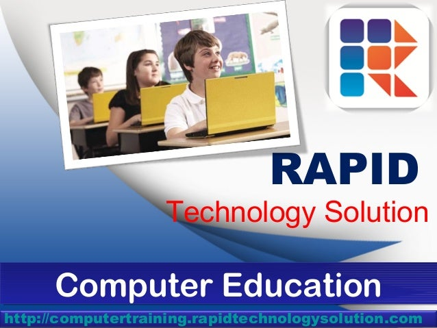 RAPID                   Technology Solution      Computer Education      Computer Educationhttp://computertraining.rapidte...
