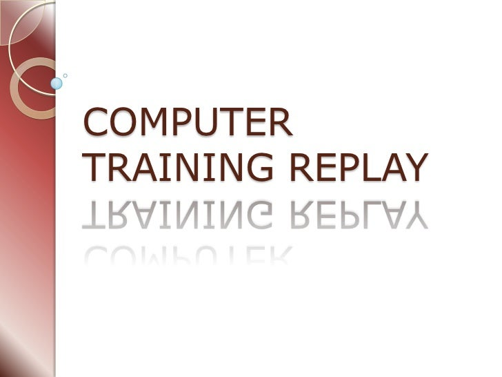 COMPUTERTRAINING REPLAY