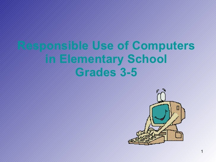 Responsible Use of Computers in Elementary School Grades 3-5