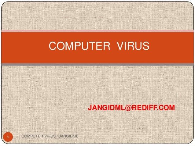 COMPUTER VIRUS                                JANGIDML@REDIFF.COM1   COMPUTER VIRUS / JANGIDML