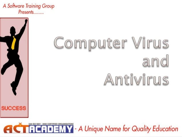 COMPUTER VIRUS         A computer virus is a computer program that can reproduce itself and spread from one computer t...