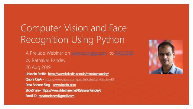 Computer Vision and Face Recognition Using Python A Prelude Webinar on www.techgig.com to RACE360 by Ratnakar Pandey 26 Au...