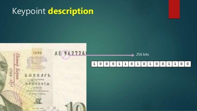 Keypoint description 256 bits 1 0 0 0 1 1 0 1 0 1 0 0 1 1 0 0
