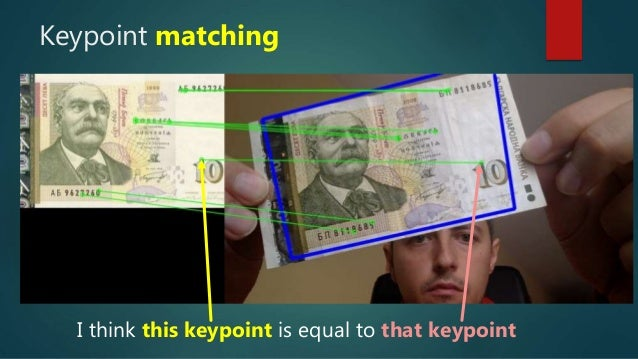 Keypoint matching I think this keypoint is equal to that keypoint