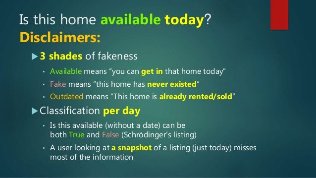 """Is this home available today?  3 shades of fakeness • Available means """"you can get in that home today"""" • Fake means """"this..."""