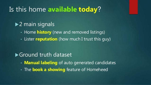 Is this home available today? 2 main signals • Home history (new and removed listings) • Lister reputation (how much I tr...