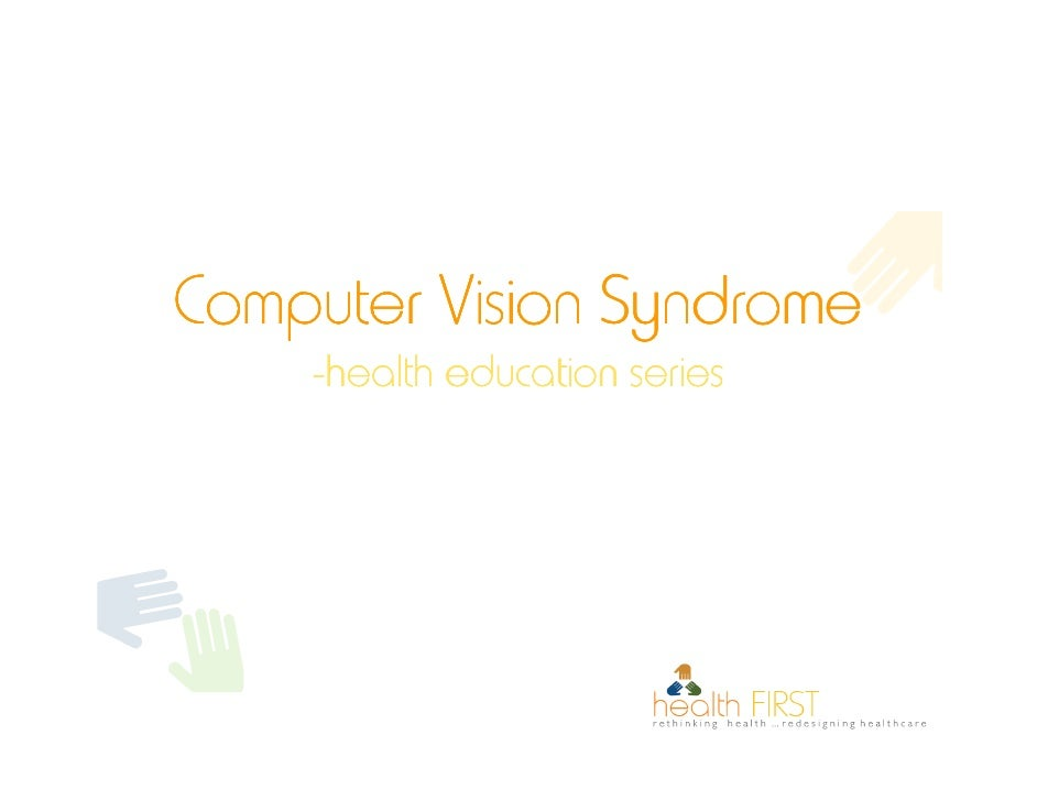 Computer Vision Syndrome     -health education series