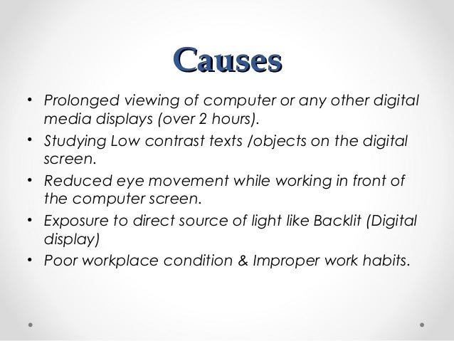a study on computer vision syndrome Computer vision syndrome (cvs) is strain on the eyes that happens when you use a computer or digital device for prolonged periods of time learn about the causes.