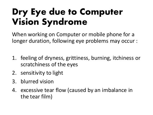 characteristics of computer vision syndrome Computer vision syndrome - expert advice what is computer vision syndrome computer vision syndrome the unique characteristics and high visual demands of working on computers make individuals susceptible to various vision related conditions.