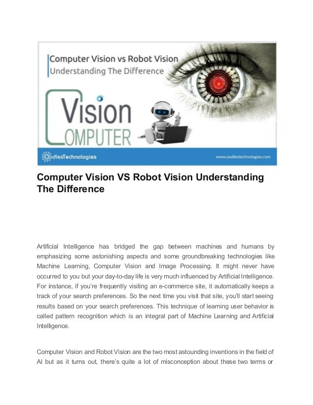 Computer Vision VS Robot Vision Understanding The Difference Artificial Intelligence has bridged the gap between machines ...