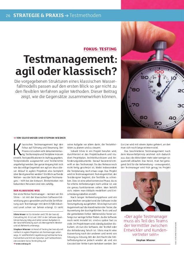 Klassisches Testmanagement legt denFokus auf Führung und Steuerung. DerProzess ist zudem sehr dokumentenlas-tig: Testkonze...