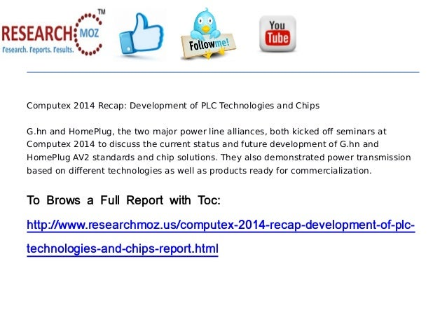 Computex 2014 Recap: Development of PLC Technologies and Chips G.hn and HomePlug, the two major power line alliances, both...