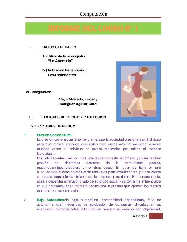 """ComputaciónLa anorexia 1INFORME DEL LOGRO N° 1I. DATOS GENERALES:a.) Título de la monografía""""La Anorexia""""b.) Población Ben..."""