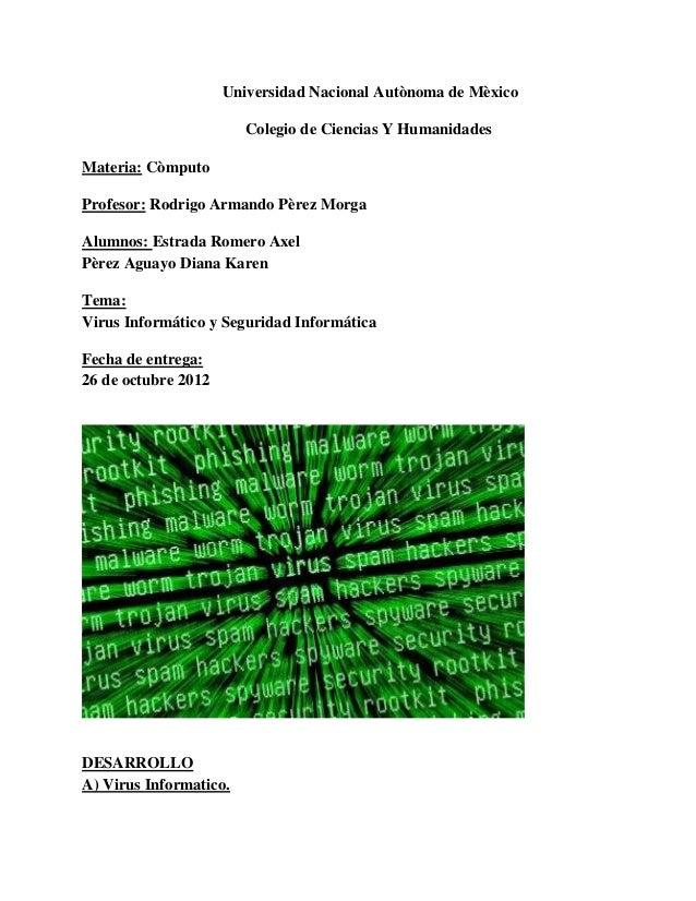 Universidad Nacional Autònoma de Mèxico                        Colegio de Ciencias Y HumanidadesMateria: CòmputoProfesor: ...