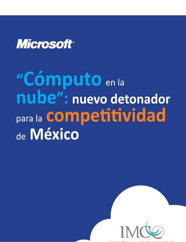 """""""Cómputo en la nube"""": nuevo detonador para la competitividad de México1 Resumen Ejecutivo El presente documento tiene como..."""