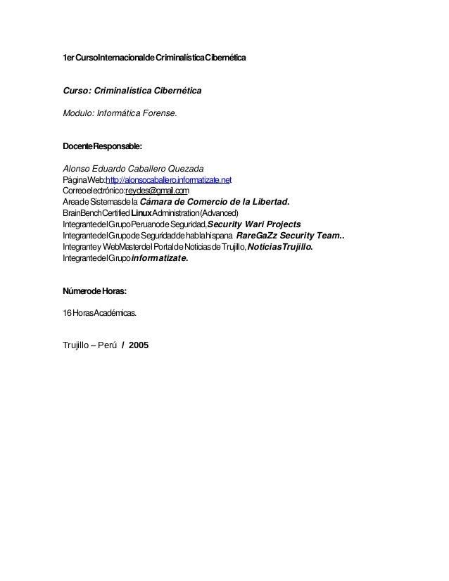 1erCursoInternacionaldeCriminalísticaCibernéticaCurso: Criminalística CibernéticaModulo: Informática Forense.DocenteRespon...