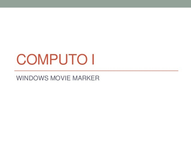 COMPUTO I WINDOWS MOVIE MARKER