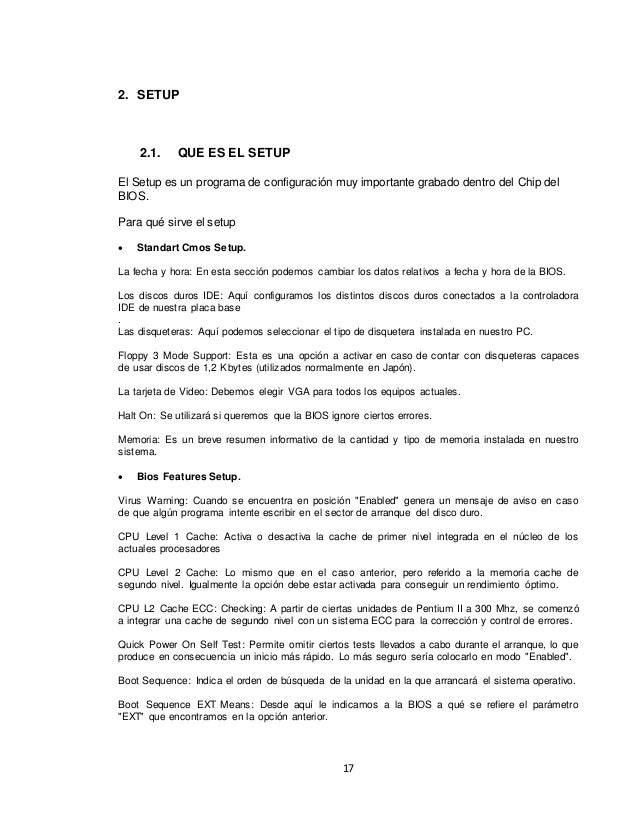 17  2. SETUP  2.1. QUE ES EL SETUP  El Setup es un programa de configuración muy importante grabado dentro del Chip del  B...