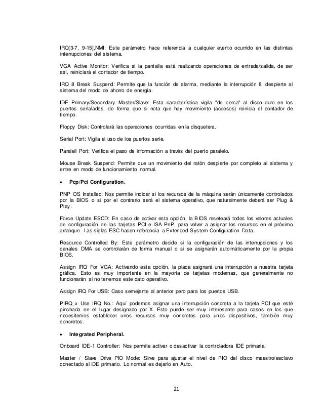 IRQ(3-7, 9-15],NMI: Este parámetro hace referencia a cualquier evento ocurrido en las distintas  interrupciones del sistem...