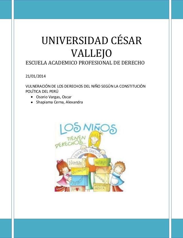 UNIVERSIDAD CÉSAR VALLEJO ESCUELA ACADEMICO PROFESIONAL DE DERECHO 21/01/2014 VULNERACIÓN DE LOS DERECHOS DEL NIÑO SEGÚN L...